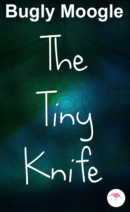 The Tiny Knife