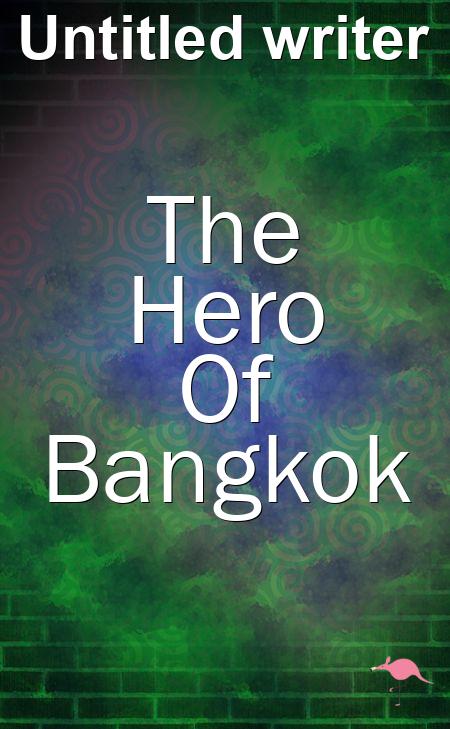 The Hero Of Bangkok