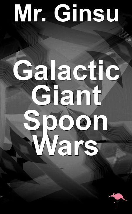 Galactic Giant Spoon Wars