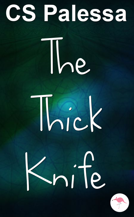 The Thick Knife