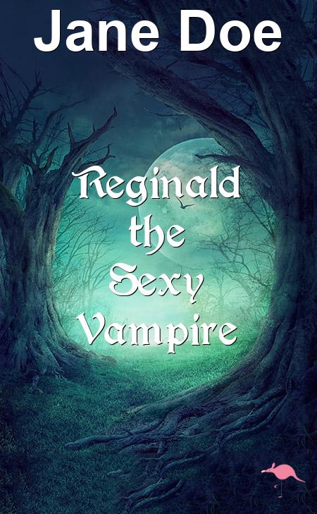 Reginald the Sexy Vampire