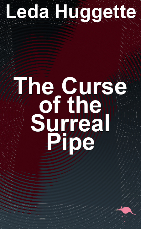 The Curse of the Surreal Pipe